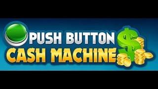 Push Button Cash Machine