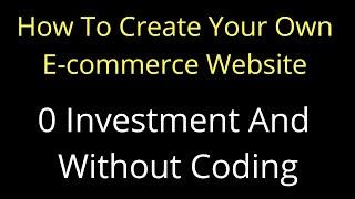 Comment Créer Votre E commerce Site web Sans Connaissances de Codage ll Pas Besoin De HTML Et JAVA ll