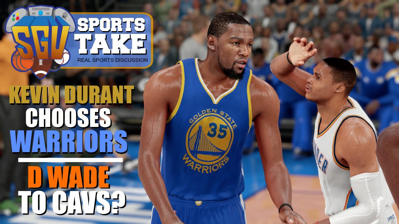 be824f84bd5 Kevin Durant Chooses Golden State! ... Dwyane Wade To The Cavs  - SGU  Sports Take - EP5 - YouTube