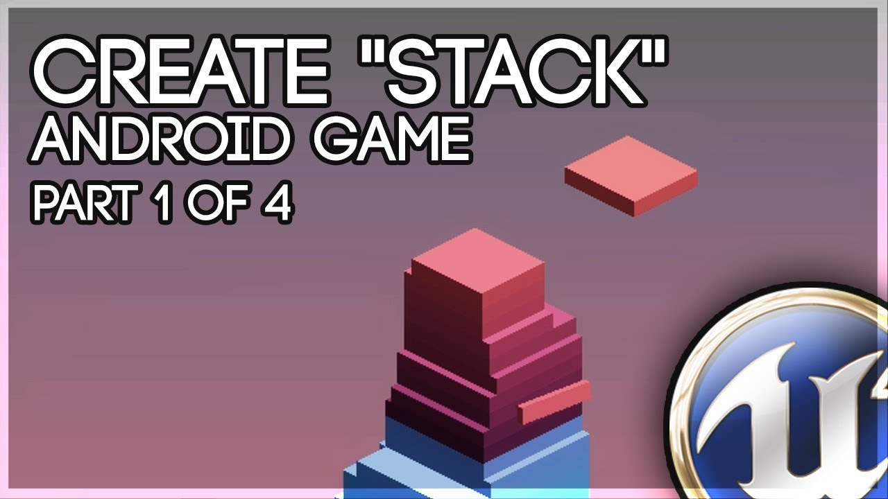 Ue4 blueprint create stack android game part 1 of 4 inception ue4 blueprint create stack android game part 1 of 4 inception malvernweather Image collections