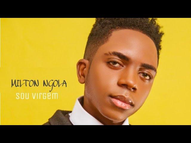 Milton Ngola - Sou VIrgem [2019]