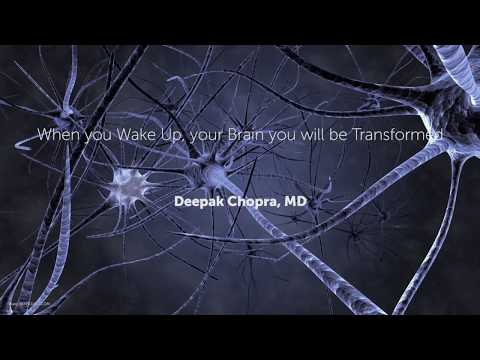 When you wake up, your brain you will be transformed