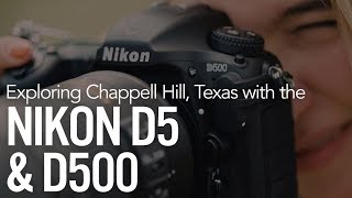 Exploring Chappell Hill, Texas with the Nikon D5 and D500!