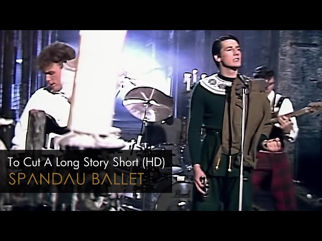 Spandau Ballet - To Cut A Long Story Short (HD Remastered)