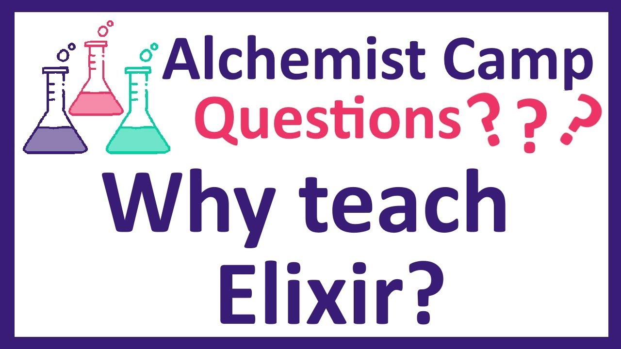 Q&A: Why did you choose Elixir as your teaching topic