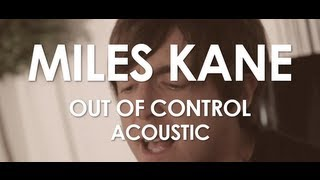 Miles Kane - Out of Control - Acoustic [ Live in Paris ]