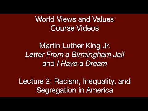 World Views and Values: Martin Luther King, Jr. Letter from a Birmingham Jail (lecture 2)
