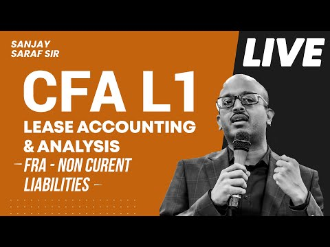 CFA Level 1 I Lease Accounting & Analysis FRA - Non Current Liabilities | SSEI Live