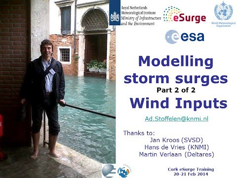 Modelling storm surges (Part 2 of 2) - wind inputs - Dr. Ad Stoffelen (KNMI)