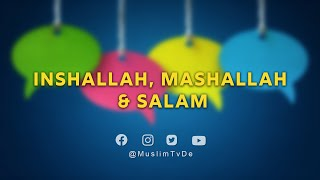ISLAM KURZ ERKLÄRT | INSHALLAH, MASHALLAH & SALAM