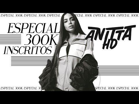 ESPECIAL 300K INSCRITOS do Canal | Anitta Medley Prêmio Multishow 2017 Edição Especial