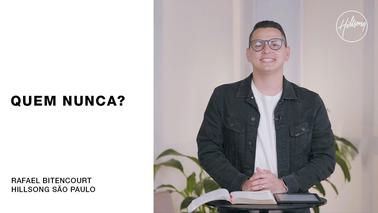 IGREJA ON-LINE | Rafael Bitencourt - Quem Nunca? | Hillsong São Paulo