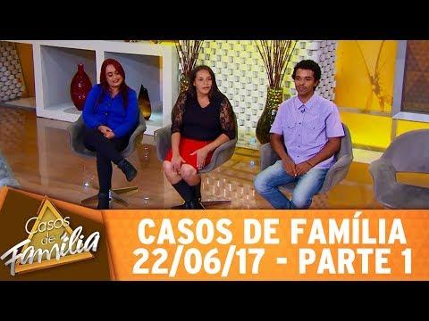 Casos de Família (22/06/17) - Você só está solteira porque não aceita a regra do homem! - Parte 1