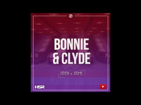 Aden x Asme - Bonnie & Clyde [Exklusiv Youtube-låt]