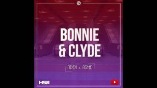 Aden x Asme - Bonnie & Clyde [Exklusiv Youtube-låt]