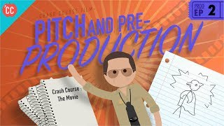 Pitching and Pre-Production: Crash Course Film Production #2