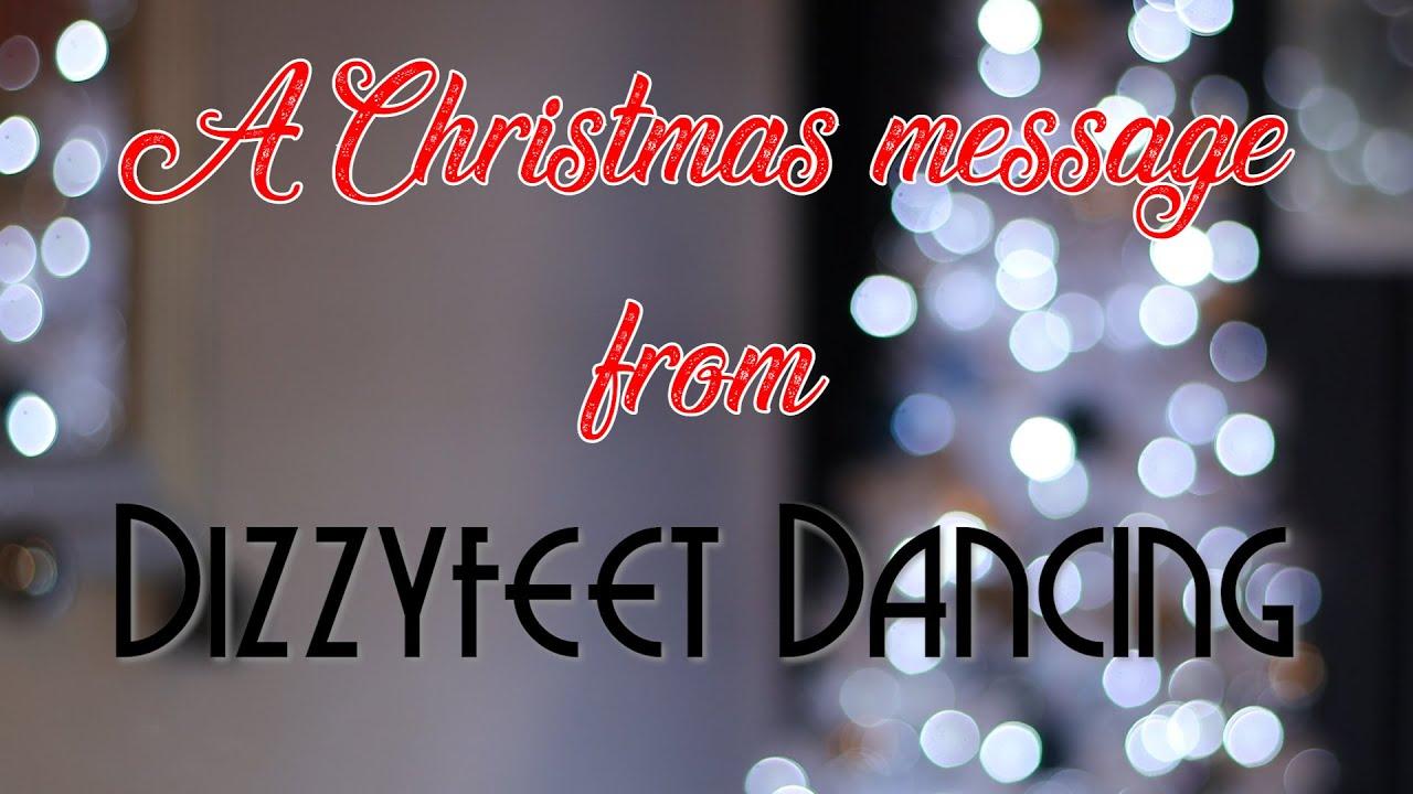 A Christmas message from Dizzyfeet Dancing!