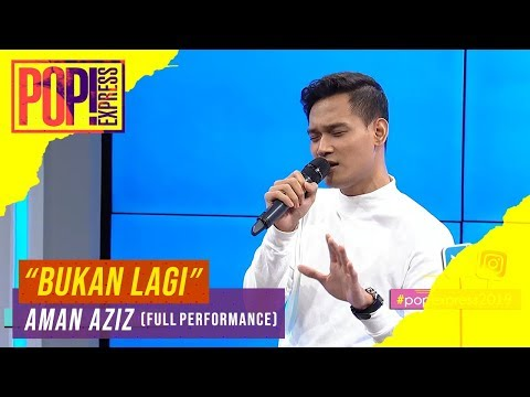 Pop! Express : Aman Aziz - Bukan Lagi (Full Performance)