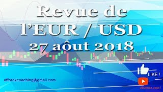 TRADER FOREX - EUR/USD - Le Trade du jour - 27 août 2018