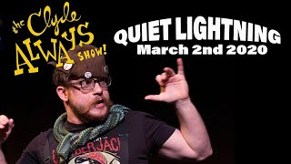 Clyde Always at Quiet Lightning--March 2020