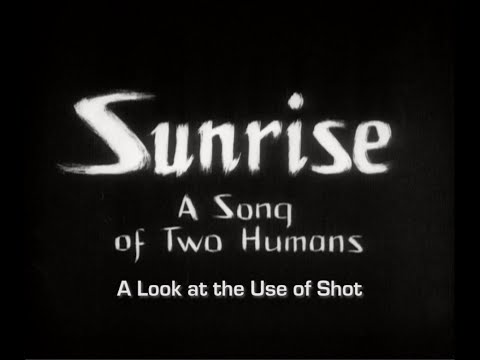 The Use of Shot in Sunrise - 1927