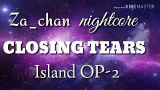 Island op2 CLOSING TEARS ~nightcore