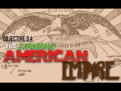 Objective 3.4- The Expanding American Empire
