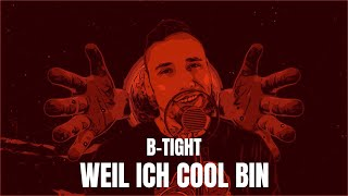 B-Tight - Weil ich cool bin (prod. B-Tight)