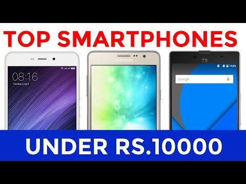 Top 10 Best Smartphones Under Rs. 10,000 in India | Budget Phones | 2017