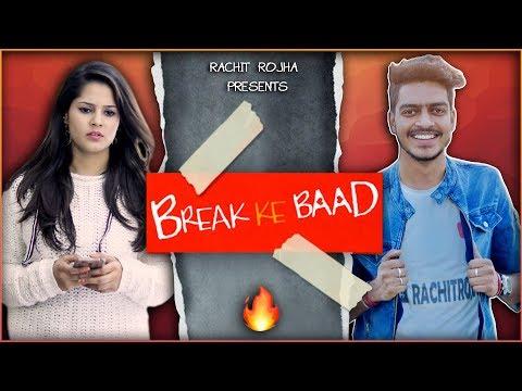 BREAK KE BAAD    Rachit Rojha