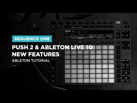 Push 2 and Ableton Live 10 - New Features
