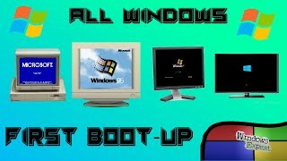 ALL MICROSOFT WINDOWS FIRST BOOT UPS
