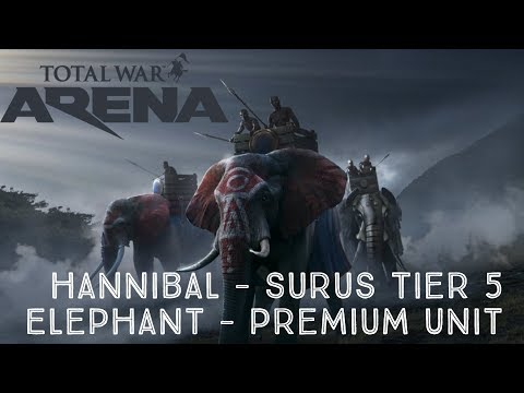 Total War: Arena - Hannibal - Surus Tier V Elephants - Premium Unit