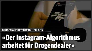 «Der Instagram-Algorithmus arbeitet für Drogendealer»   Undercover   S2 E5