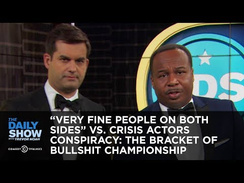 """""""Very Fine People on Both Sides"""" vs. Crisis Actors Conspiracy: The Bracket of Bullshit Championship"""