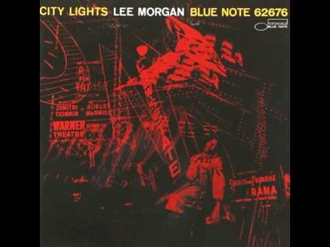 Lee Morgan - 1958 - City Lights - 04 Just By Myself