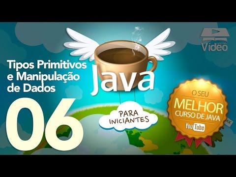 Curso de Java #06 - Tipos Primitivos e Manipulação de Dados