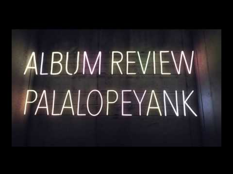 SLANK PALALOPEYANK Album Review!!