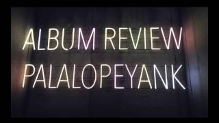Gambar cover SLANK PALALOPEYANK Album Review!!