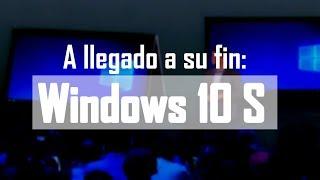 "[CONFIRMADO] WINDOWS 10 S ha muerto... Dile hola al ""Modo S"" de Windows 10"