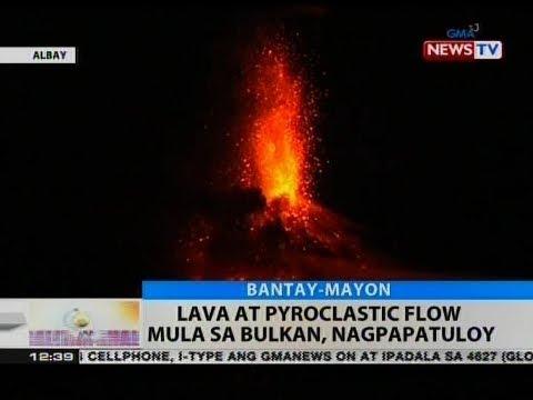 BT: Lava at pyroclastic flow mula sa bulkan, nagpapatuloy