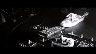 韻シスト in-sist 「PARTY SIX」MV (from AL「CLASSIX」)