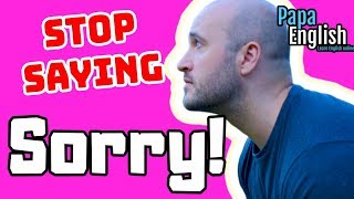 """STOP SAYING """"Sorry"""" - Improve Your English Vocabulary!"""
