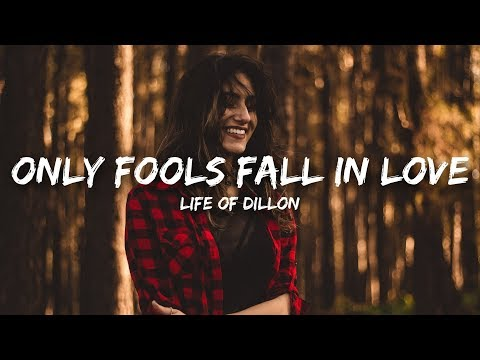 Life Of Dillon - Only Fools Fall in Love (Lyrics)