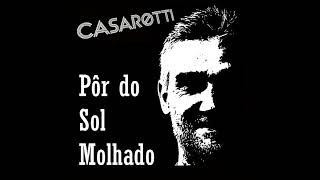 Baixar CASAROTTI VOL 2   PÔR DO SOL MOLHADO   SINGLE