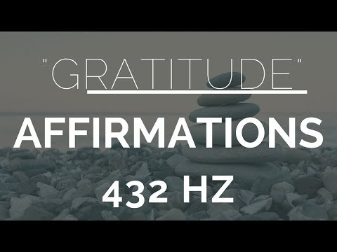 Morning Gratitude Affirmations- Listen For 21 Days! (432Hz)