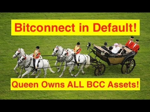 ALERT  Bitconnect Default - Assets Now Belong to The Queen of England!! (Bix Weir)