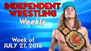 Matt Riddle Heading to WWE? | Independent Wrestling Weekly (Week of July 27, 2018)
