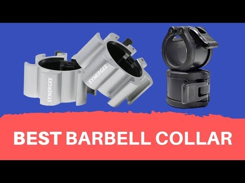 Barbell Collar Reviews The Best Barbell Collars 2020