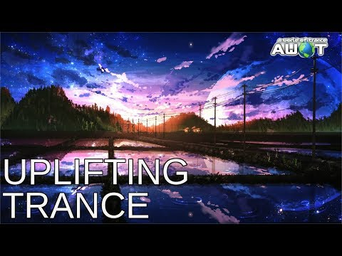 ♫ Uplifting Trance Top 10 (July 2017) / A World Of Trance TV / ♫